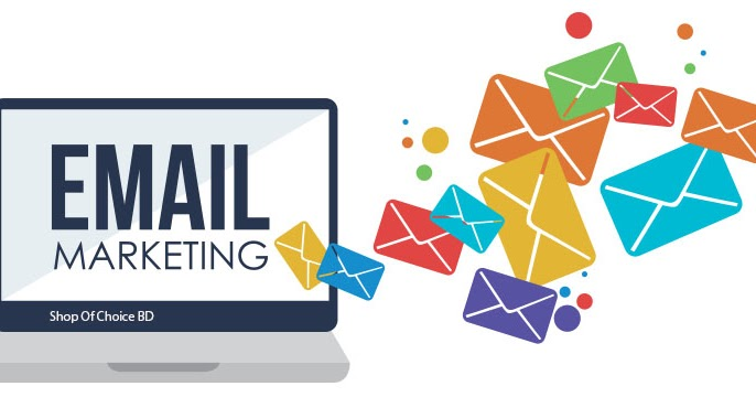 Know About Benefits of Email Marketing, What Is Email Marketing ?? - Shop Of choice BD
