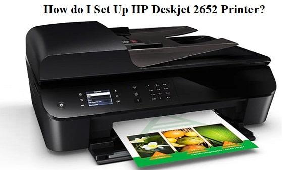 How do I Set Up HP DeskJet 2652 Printer?   HP Customer Service