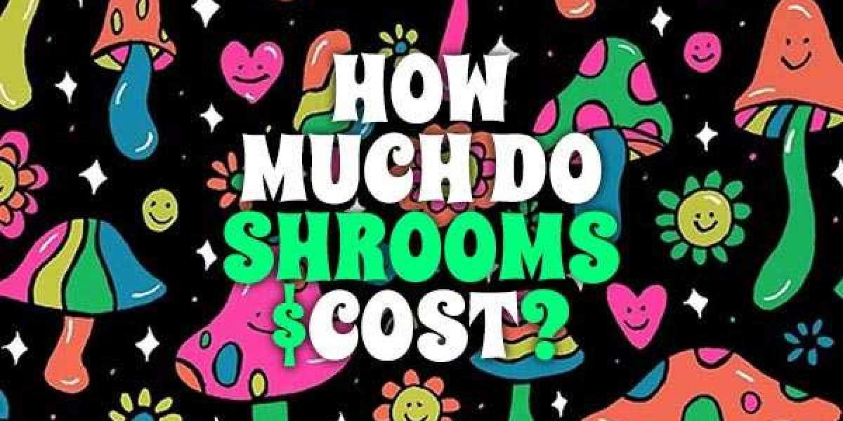 Cost of Magic Mushrooms.
